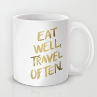 Eat Well Travel Often on Gold Mug by Cat Coquillette   Society6