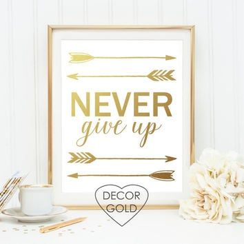 never give up quote gold foil print gold foil office print gold home decor nursery wall art print wall decor typography decoration