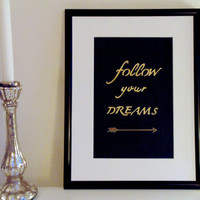 Follow your dreams - gold on black - DIN A4 - Wall Art Print handmade written - original by misssfaith