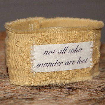 Inspirational Jewelry Gypsy Jewelry Fabric Bracelet Cuff Inspirational Bracelet Christmas Gift not all who wander are lost