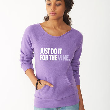 DO IT FOR THE VINE 4 ladies sweatshirt