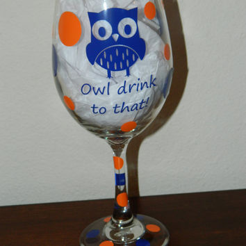 Owl Wine Glass with polka dots - Your color choice - Owl drink to that - 20 oz - Vinyl Wine Glass Pink Red Orange Yellow Green Blue ++