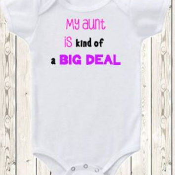 My aunt is kind of a big deal Onesuit ® brand bodysuit or shirt niece  baby girl aunt  new baby gift celebrate world's best aunt