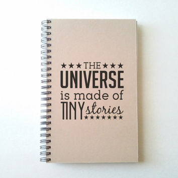 The universe is made of tiny stories, 5X8 Journal, spiral notebook, wire bound diary, sketchbook, brown kraft, white, handmade, for writers