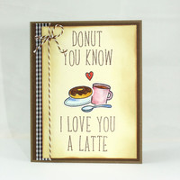 Love you Latte, Valentine Card, Coffee Lovers
