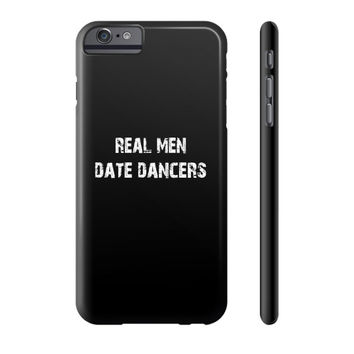 REAL MEN DATE DANCERS Phone Case