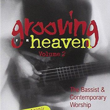 Alfred Publishing Staff - Grooving for Heaven, Vol 2: The Bassist & Contemporary Worship