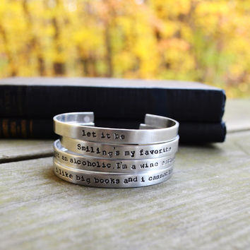 Custom Quote Cuff Bracelet  - Personalized -  Modern - Looks Like Silver - Hand Stamped - Unisex - Under 20 - For Him - For Her - Lyrics