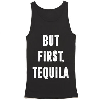 But First Tequila Tank Top