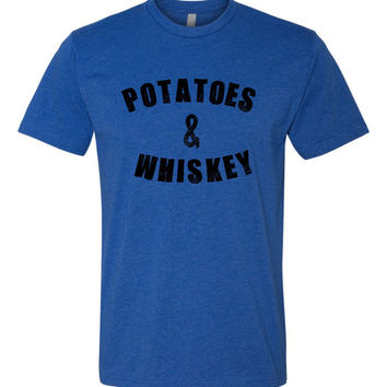 Potatoes and Whiskey Tshirt