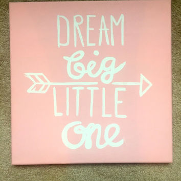 Dream Big Little One - Big Little Canvas w/ Arrows