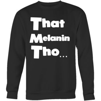 That Melanin Tho™  Crew Neck Sweatshirt - Red or Black- Small - 5XL