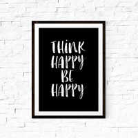 Wall Hanging Printable Art Think Happy Be Happy Home Decor Typography Print Wall Decor Wall Hanging