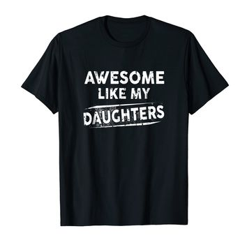 Awesome Like My Daughters Funny Fathers Day Gift Idea