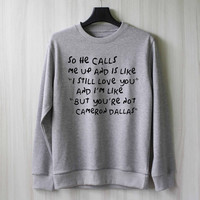 So He Calls Me Up - Cameron Dallas Sweatshirt Sweater Shirt – Size XS S M L XL