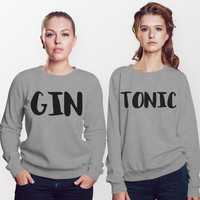 Gin & tonic Sweater friends Shirt Hoodie Top Best Friend shirts, Besties shirts, BFF top Sisters Gifts for her Gifts for friends Girls Teens
