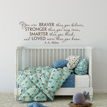 You Are Braver Than You Believe Wall Decal Quote, Classic Winnie The Pooh Wall Decal Quote, Winnie The Pooh Quotes Nursery Decor K155