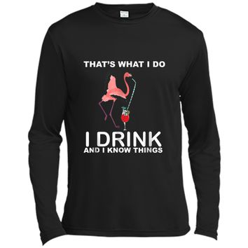 Flamingo -That' what I do I drink and I know Things Long Sleeve Moisture Absorbing Shirt
