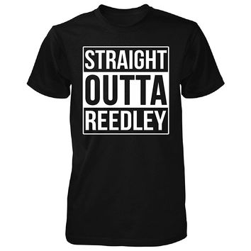 Straight Outta Reedley City. Cool Gift - Unisex Tshirt