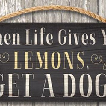 "Pet Sign Wood When Life Gives You Lemons 10""x5"""