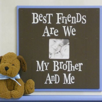Brown and Blue Baby Boy Wall Decor - Brown Picture Frames Gift for Boy with Saying - Best Friends Are We Brother