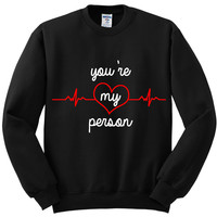 "Grey's Anatomy ""You're My Person"" Crewneck Sweatshirt"