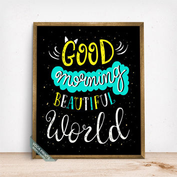 Good Morning Beautiful World Print, Typography Print, Home Decor, Wall Art, Motivational Print, Inspirational Poster, Fathers Day Gift