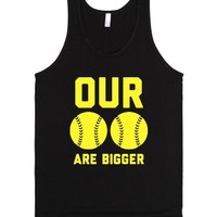 Our Softballs Are Bigger-Unisex Black Tank