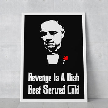 The Godfather Poster Don Corleone Quote - Revenge Is A Dish Best Served Cold - Art Print, Multiple Sizes - 12x18, 24x36 - Minimal Style