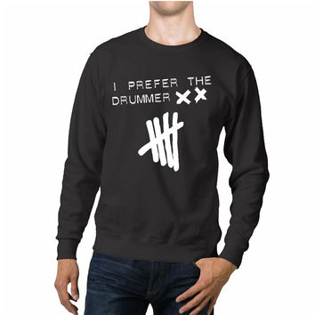 5 Seconds Of Summer Ashton Irwin Prefer The Drummer Unisex Sweaters - 54R Sweater