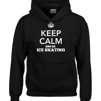 Keep Calm And Go ICE SKATING - Hoodie