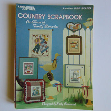 Country Scrapbook: An Album of Family Memories Cross Stitch Leisure Arts #298 -1984