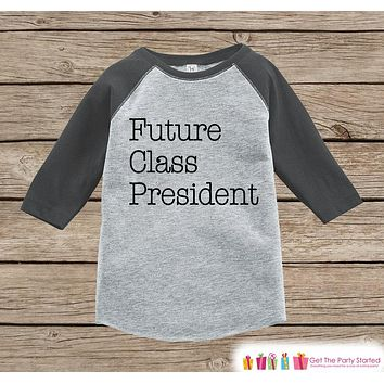 Kids School Outfit - Future Class President - Novelty Grey Raglan - Humorous Funny Childrens School Outfit - Back to School Shirt - Boy Girl