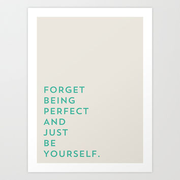 Forget being perfect Art Print by Allyson Johnson