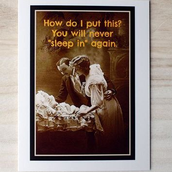 How Do I Put This? You Will Never Sleep In Again Funny Vintage Style New Baby Congratulations Card Pregnancy Card Baby Shower Card FREE SHIPPING