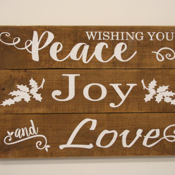 Wishing You Peace Joy and Love Christmas Pallet Sign Rustic Christmas Vintage Christmas Wood Sign Handmade Handpainted  Christmas Wall Decor