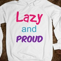Lazy and Proud - Tees 4 Me