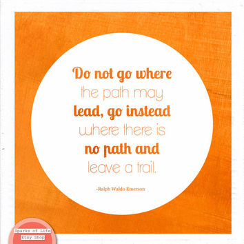 Square digital download, Emerson quote print, Go Instead Where There is No Path and Leave a Trail, inspirational wall art, famous quote art