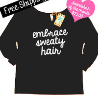 Sweatshirt of the Month. Embrace Sweaty Hair. Terry Raglan Sweatshirt. 3/4th Sleeves. Workout Shirt. Fitness Clothing. Free Shipping USA