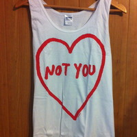 Not You (Tank) | STAY GREAT APPAREL