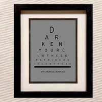 My Chemical Romance - Darken Your Clothes Or Strike A Violent Pose - Eye chart / Test - Art Print / Poster / Wall Deco / Decro