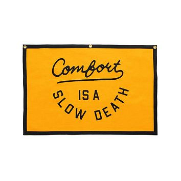 Comfort Is A Slow Death Felt Banner