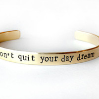 dont quit your day dream, Hand stamped cuff bracelet - inspirational quote - brass bracelet, graduation gift