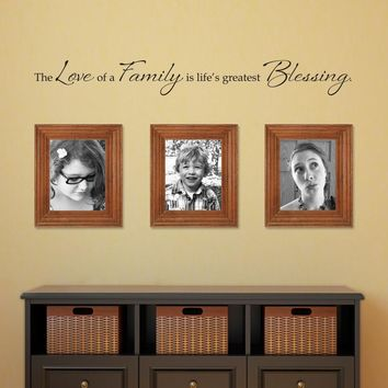 Love of a Family Wall Decal - Life's Greatest Blessing - Family Wall Decor - Medium