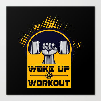 Wake up and workout Inspirational Motivational Quote Canvas Print by creativeideaz
