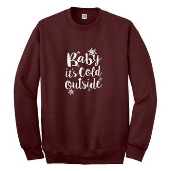 Crewneck Baby its Cold Outside Unisex Sweatshirt