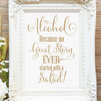 "Alcohol Because ... Sign - 5 x 7 sign - DIY Printable sign in ""Bella"" antique gold script - PDF and JPG files - Instant Download"