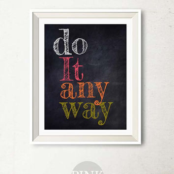 Quote printable art, Do it Anyway print, Motivational wall decor Chalkboard print Inspirational Digital prin,t Bedroom decor, Black poster