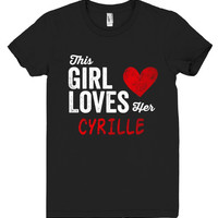 This Girl Loves her CYRILLE Personalized T-Shirt