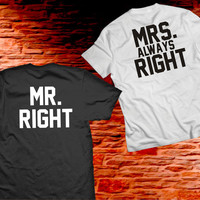 Mr Right Mrs Always Right Couple Shirts, Matching couples shirts, Mr and Mrs Right T-shirts